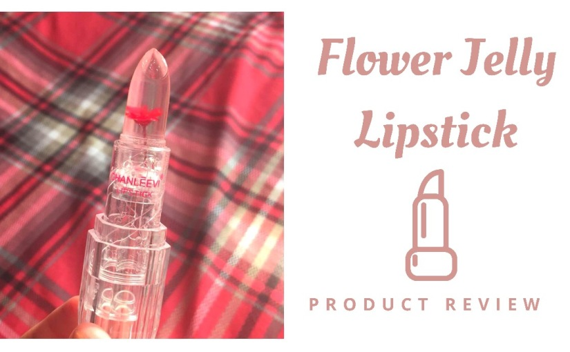 Product Review: Flower Jelly lipstick 💄