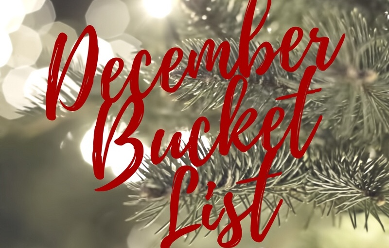 BLOGMAS – DAY 2 – December BucketList