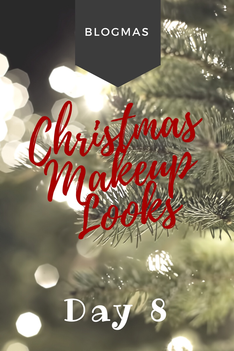 BLOGMAS – DAY 8 – Christmas makeup looks