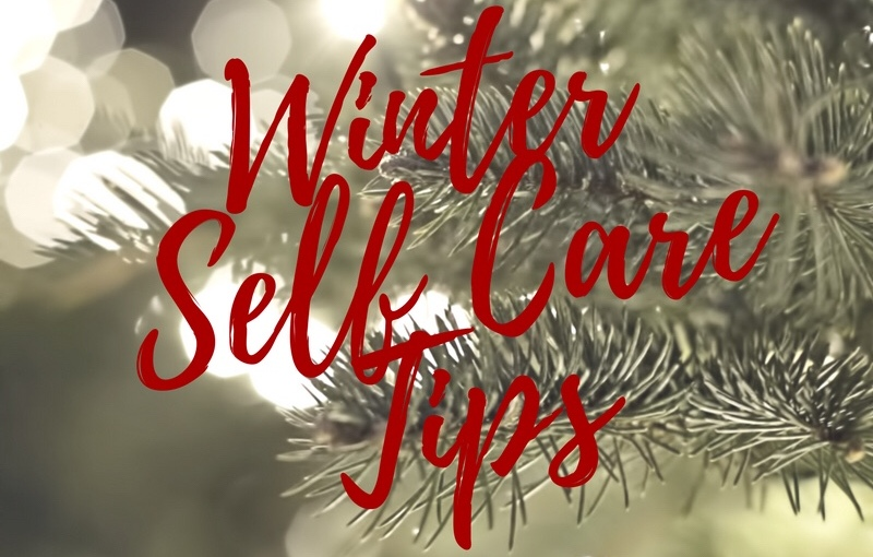 BLOGMAS – DAY 13 – Winter Self Care Tips