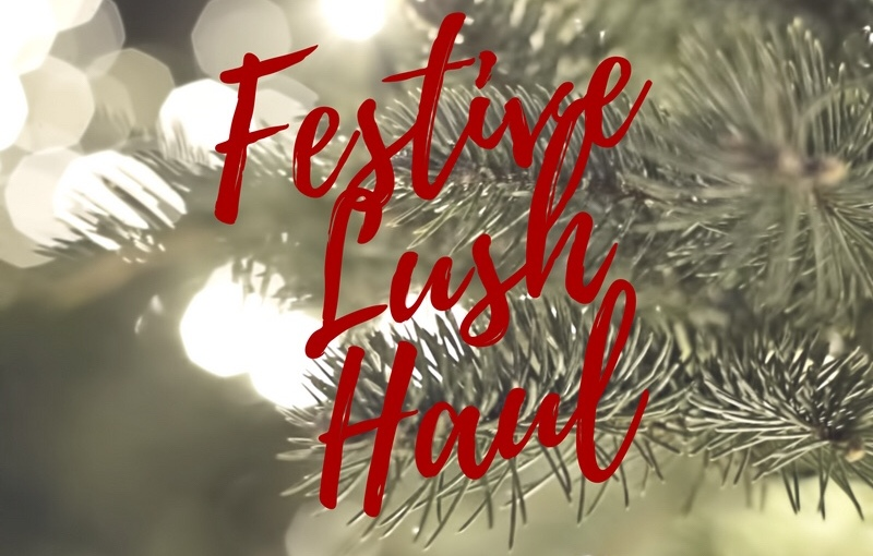 BLOGMAS DAY 14 – Festive Lush Haul