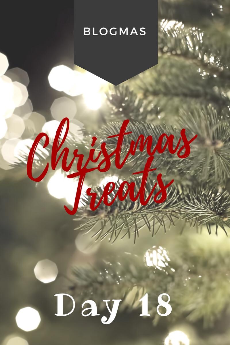 BLOGMAS – DAY 18 – Christmastreats