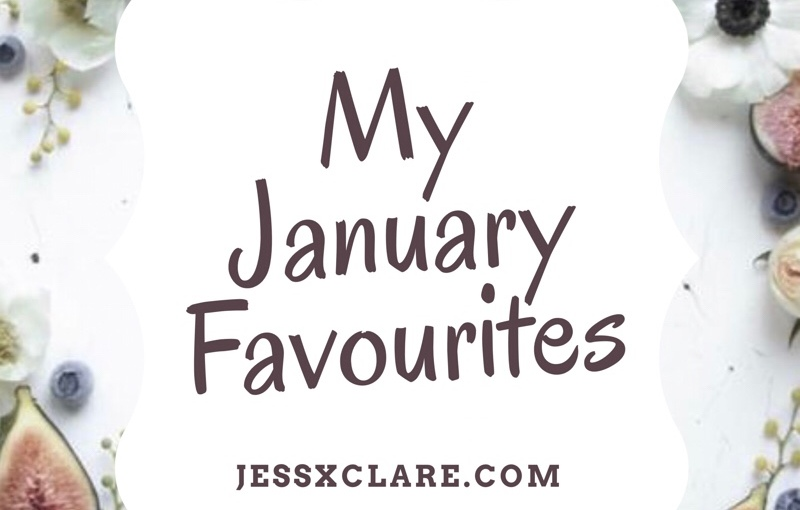 My January Favourites