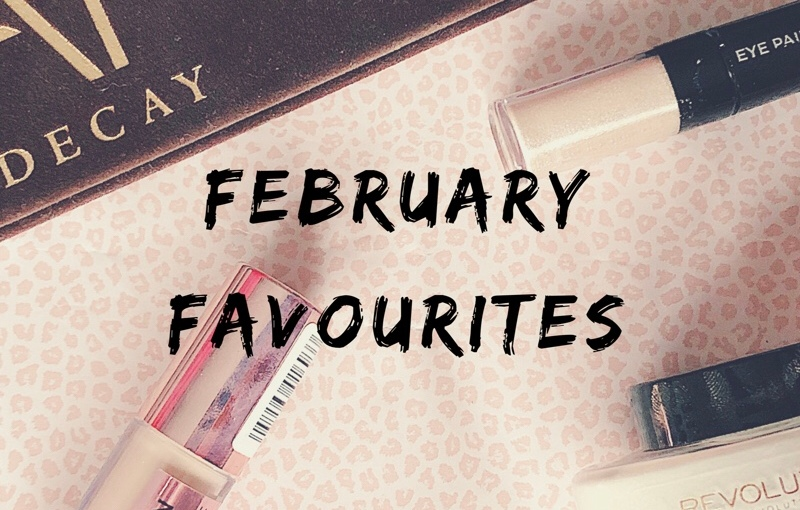 My February Favourites
