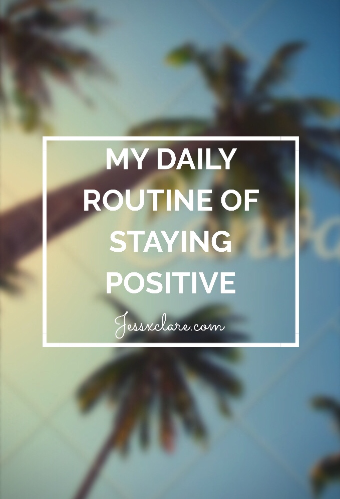 My daily routine of trying to stay positive