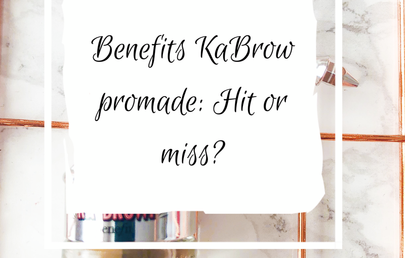 Benefit Kabrow eyebrow promade. Hit or miss?