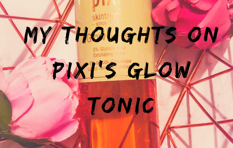 My thoughts on Pixi's Glow Tonic